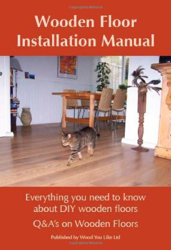 Wooden Floor Installation Manual (Q&A's on Wooden Floors) by Brand: Wood You Like Ltd (Image #2)