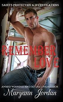 Remember Love: Saints Protection & Investigations by [Jordan, Maryann]