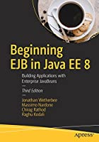 Beginning EJB in Java EE 8: Building Applications with Enterprise JavaBeans, 3rd Edition Front Cover