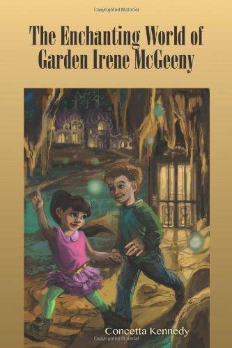 Enchanting World of Garden Irene McGeeny