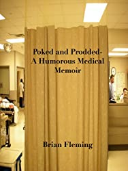 Poked and Prodded- A Humorous Medical Memoir (English Edition)