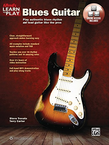 (Alfred's Learn to Play Blues Guitar: Play Authentic Blues Rhythm and Lead Guitar Like the Pros, Book & Online Audio & Video)