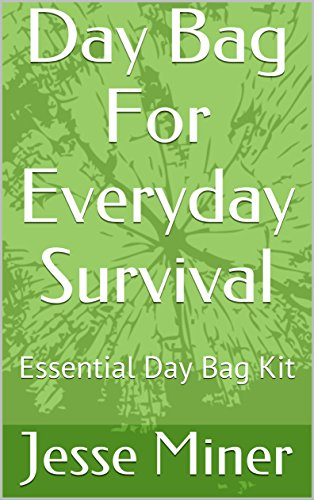 Day Bag For Everyday Survival: Essential Day Bag Kit