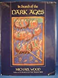 In Search of the Dark Ages by Michael Wood (1987-10-03)