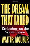 The Dream That Failed, Walter Laqueur, 0195102827