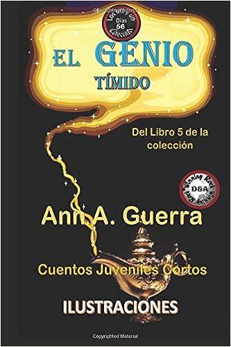 56 (Los MIL y un DIAS: Cuentos Juveniles Cortos: Libro 5) (Volume 56) (Spanish Edition): Ms. Ann A. Guerra, Mr. Daniel Guerra: 9781719102025: Amazon.com: ...