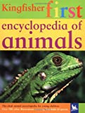 Kingfisher First Encyclopedia of Animals, Editors of Kingfisher, 0753459221