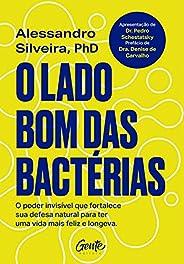 O lado bom das bactérias: O poder invisível que fortalece sua defesa natural para uma vida mais feliz e longev