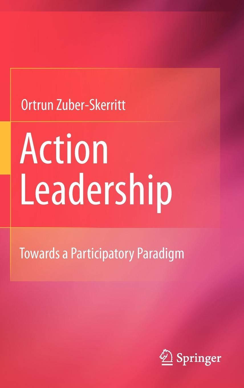 Action Leadership: Towards a Participatory Paradigm ...