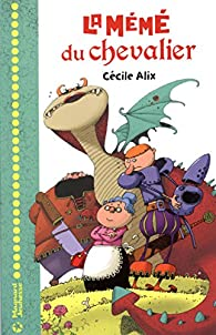 La mémé du chevalier par Cécile Alix