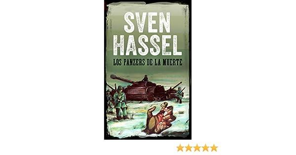 Amazon.com: LOS PANZERS DE LA MUERTE: Edición española (Sven Hassel serie bélica) (Spanish Edition) eBook: Sven Hassel: Kindle Store
