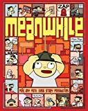 Meanwhile: Pick Any Path. 3,856 Story Possibilities (Top Ten Great Graphic Novels for Teens)