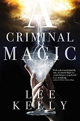 Lee Kelly's A Criminal Magic