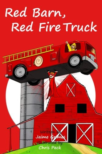 Red Barn, Red Fire Truck (Teach Kids Colors -- the learning-colors book series for toddlers and children ages 1-5) (Volume 2)