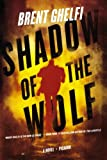 Shadow of the Wolf, Brent Ghelfi, 0312429282
