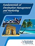 Fundamentals of Destination Management and Marketing with Answer Sheet (AHLEI) (AHLEI - Travel and Tourism)