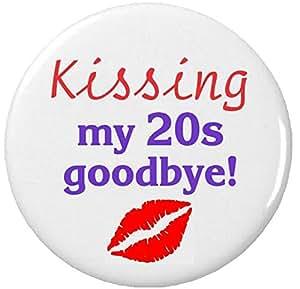 "Kissing my 20s goodbye! 30th Age 30 Thirty Birthday Humor 1.25"" Magnet"