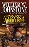 Arizona Ambush, William W. Johnstone and J. A. Johnstone, 0786023457