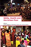 NGOs, Health and the Urban Poor, , 8131602117