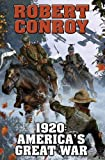1920: America's Great War, Robert Conroy, 1451639317