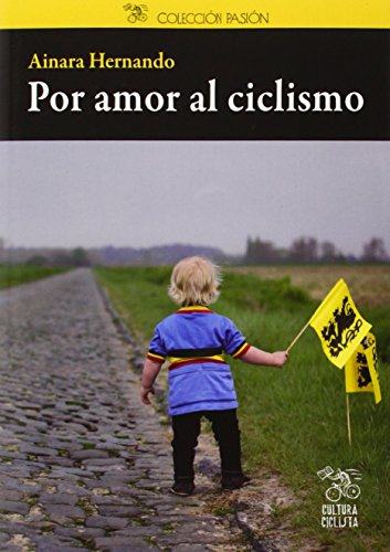 Descargar Libro Por Amor Al Ciclismo Ainara Hernando Nieva