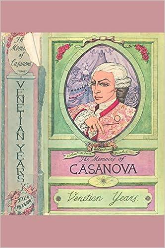 The Memoirs of Casanova: VENETIAN YEARS - Volume 1