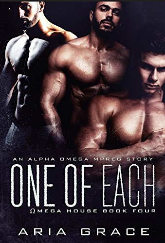 One of Each: An Alpha Omega MPreg (Omega House Book 4)