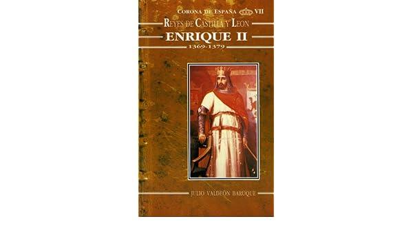 Enrique II 1369-1379 Estudios históricos La Olmeda: Amazon.es: Valdeón Baruque, Julio: Libros
