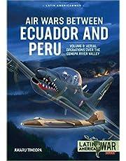 Air Wars Between Ecuador and Peru Volume 3: Aerial Operations over the Condor Mountain Range, 1995