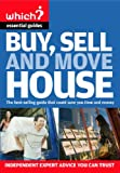 Buy, Sell and Move House (Which? Essential Guides)