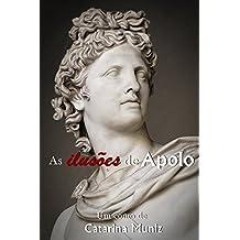 As ilusões de Apolo (Série Mitos Livro 3)