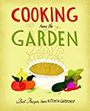 Cooking from the Garden: Best Recipes from Kitchen Gardener