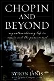 Chopin and Beyond, Byron Janis, 0470604441