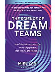 The Science of Dream Teams: How Talent Optimization Can Drive Engagement, Productivity, and Happiness