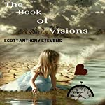 The Book of Visions | Scott Anthony Stevens