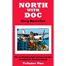 North With Doc — Volume One