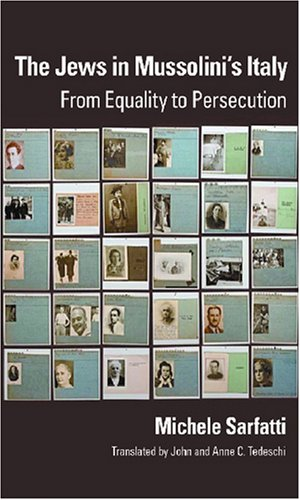 The Jews in Mussolini's Italy: From Equality to Persecution (George L. Mosse Series in Modern European Cultural and Intellectual History)