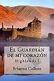 El Guardián de mi corazón: Highlands: Volume 1