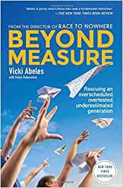 Beyond Measure: Rescuing an Overscheduled, Overtested, Underestimated Generation: Amazon.es: Abeles, Vicki: Libros en idiomas extranjeros