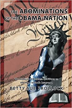 Book The Abominations of the Obama-Nation: The Audacity of Ruthless Ambitions vs. the Hope of God's Assurance
