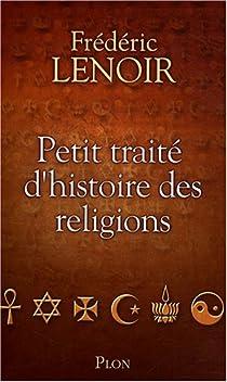 Petit traité d'histoire des religions par Lenoir