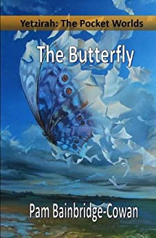 Yetzirah: The Pocket Worlds - The Butterfly by [Bainbridge-Cowan, Pam]