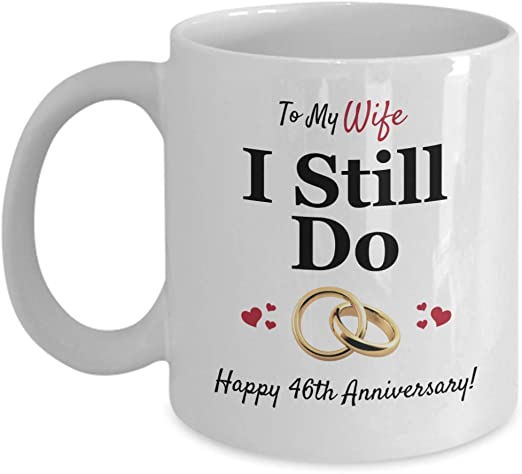 Amazon Com Happy 46th Anniversary Gift For Her I Still Do Wife