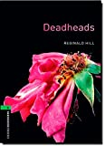 Oxford Bookworms Library: Level 6:: Deadheads: 2500 Headwords (Oxford Bookworms ELT)