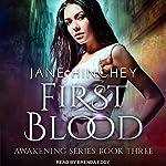 First Blood: Awakening Series, Book 3 | Jane Hinchey