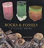 Rocks and Fossils: A Visual Guide (Visual Guides)