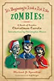 It's Beginning to Look a Lot Like Zombies: A Book of Zombie Christmas Carols [ IT'S BEGINNING TO LOOK A LOT LIKE ZOMBIES: A BOOK OF ZOMBIE CHRISTMAS CAROLS BY Spradlin, Michael P. ( Author ) Nov-01-2009