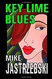 Key Lime Blues, Mike Jastrzebski, 1456458043