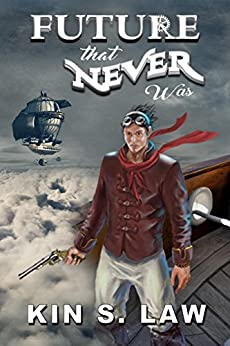 Future That Never Was (Lands Beyond Book 1) by [Law, Kin S.]