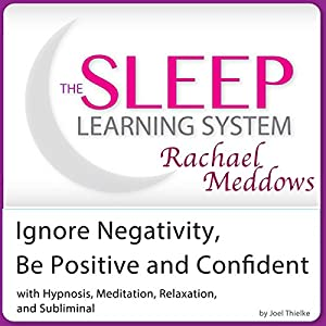 Ignore Negativity and Be Positive and Confident Audiobook